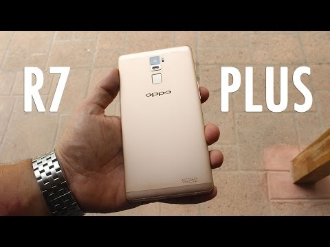 "Oppo R7 Plus Review: Giving ""Plus"" a true meaning"