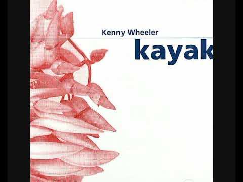 Kenny Wheeler – Kayak (Full Album)