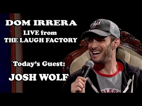 Dom Irrera Live from the Laugh Factory - Josh Wolf (Podcast)