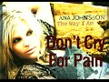 Ana Johnsson - Dont Cry For Pain