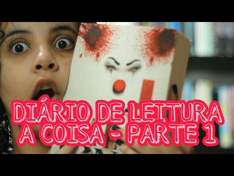 DIÁRIO DE LEITURA: IT - A COISA (PARTE 1) SEM SPOILERS!!! | Livraneios