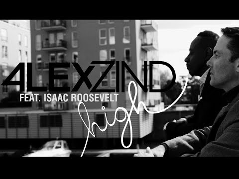 Alex Zind feat. Isaac Roosevelt - High