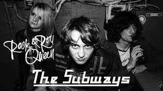 Rock & Roll Queen The Subways