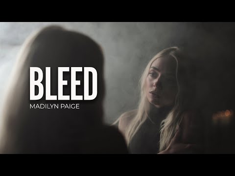 Bleed, Madilyn Paige (Official Music Video)