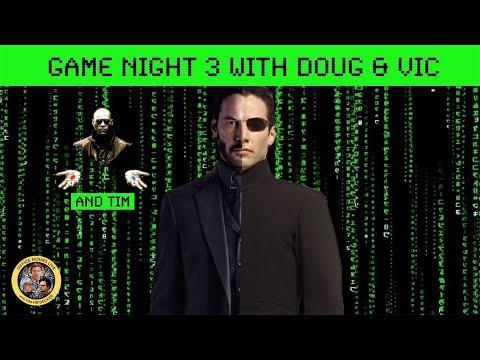 Game Night with Doug & Vic (and Tim)