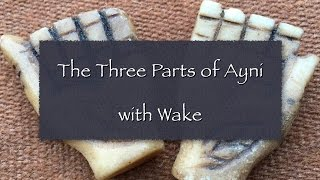 The Three Parts of Ayni with Wake