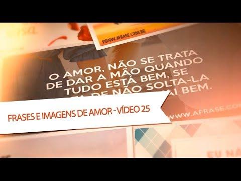 Frases e Imagens de Amor - Vídeo 25