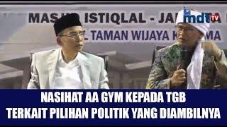 Video Nasihat AA Gym Kepada TGB Terkait Pilihan Politik Beliau MP3, 3GP, MP4, WEBM, AVI, FLV Juli 2018