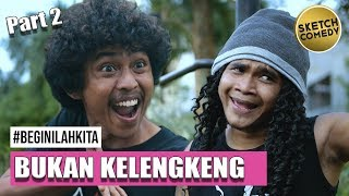 "Video "" BEGINILAH KITA "" Eps. Bukan Kelengkeng Part II 