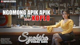 Download Lagu Syahiba - Ngomong Apik Apik | Versi Koplo Mp3