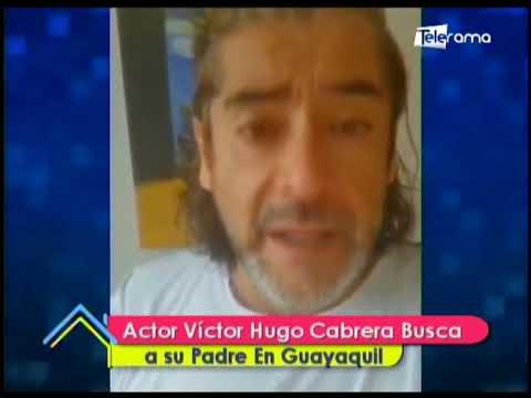 Actor Víctor Hugo Cabrera busca a su padre en Guayaquil