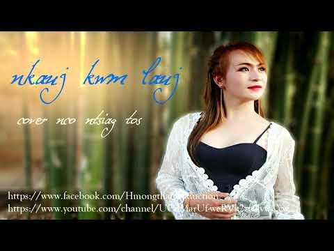 Nco Ntsiag Tos - (Cover By Nkauj Kwm Lauj) (видео)