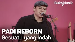 Video Padi Reborn - Sesuatu yang Indah  (with Lyrics) | BukaMusik MP3, 3GP, MP4, WEBM, AVI, FLV Januari 2019