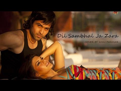 New Hindi Song 2017 | Dil Sambhal Ja Zara | Satguru Productions