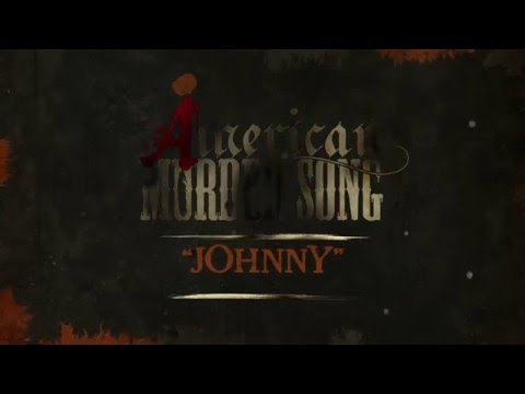 Video American Murder Song - Johnny (Official Lyrics Video) download in MP3, 3GP, MP4, WEBM, AVI, FLV January 2017
