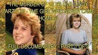 Video THE MURDER OF 13 YR OLD CINDY ZARZYCKI - THE GIRL WHO NEVER CAME HOME - FULL DOCUMENTARY - PT 1 OF 2 MP3, 3GP, MP4, WEBM, AVI, FLV Mei 2018