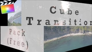Free FCPX Cube Transition Pack