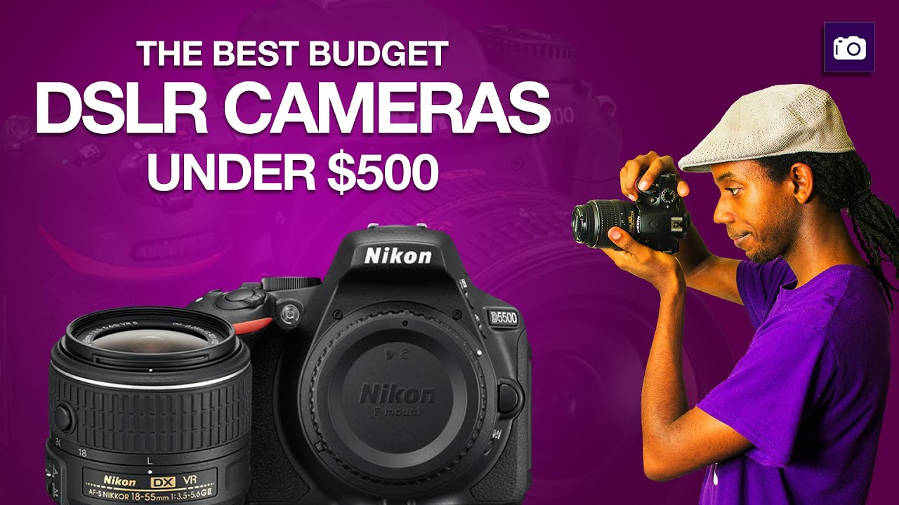 How to Buy a DSLR Camera Under $500 | Buying Guide