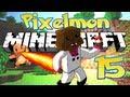 GRIEFING #MEROME Minecraft Pixelmon Adventure #15 w/ JeromeASF & BajanCanadian