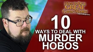 Video 10 Ways to Deal With Murder Hobos as a GM - Game Master Tips - GM Tips MP3, 3GP, MP4, WEBM, AVI, FLV September 2018