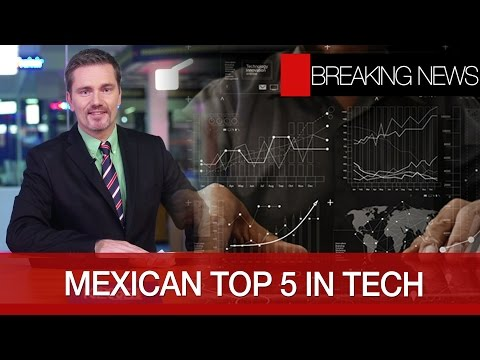 Mexican top 5 in tech | Mexico, US and Canada may host 2026 World Cup | Mexico and Japan together