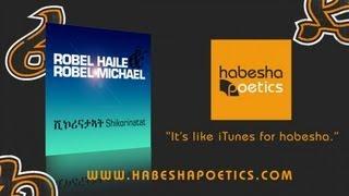 Robel Haile&Robel Michael - Shikorinatat
