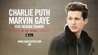Charlie Puth - Marvin Gaye ft. Meghan Trainor [DJ Kue Remix]