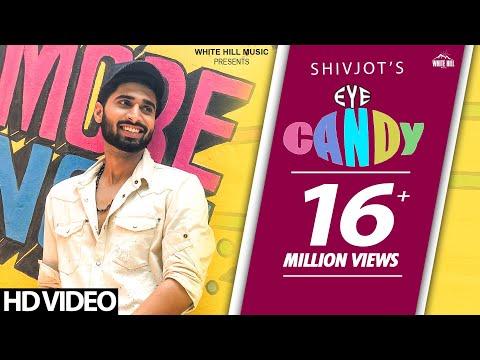 Eye Candy (Full Song) Shivjot   Deep Money   Rashalika   New Punjabi Song 2018   White Hill Music