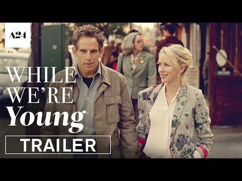 While We're Young | Official Trailer HD | A24