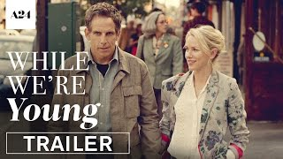 While We Re Young   Official Trailer Hd   A24