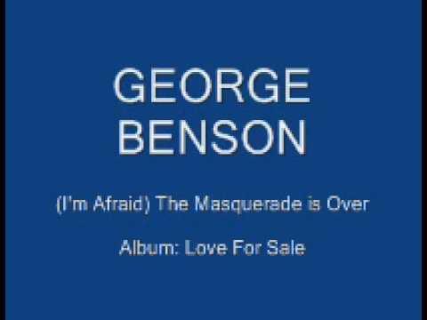 Tekst piosenki George Benson - Masquerade Is Over po polsku