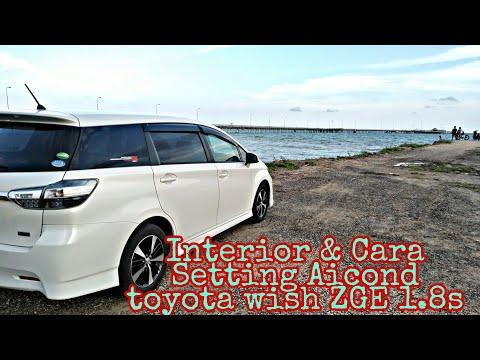 Interior & Cara Setting Aircond Toyota Wish ZGE 1.8S