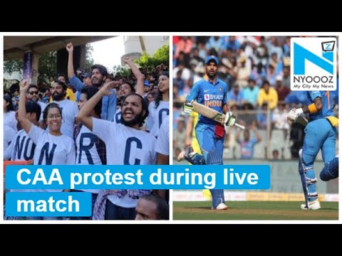 Watch: Protest against CAA, NRC  during India Vs Australia 1st ODI at Wankhede