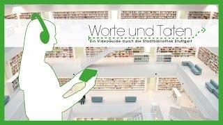 Worte und Taten - Ein VideoGuide durch die Stadtbibliothek Stuttgart - Trailer