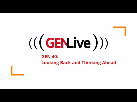 GEN 40: Looking Back and Thinking Ahead