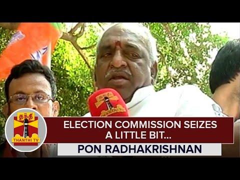 Election-Commission-seizes-a-Little-Bit--Pon-Radhakrishnan--Thanthi-TV