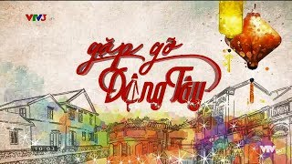 VTV3 - Gap go Dong Tay so 05