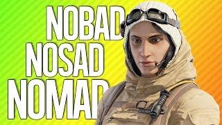 NOBAD NOSAD NOMAD | Rainbow Six Siege