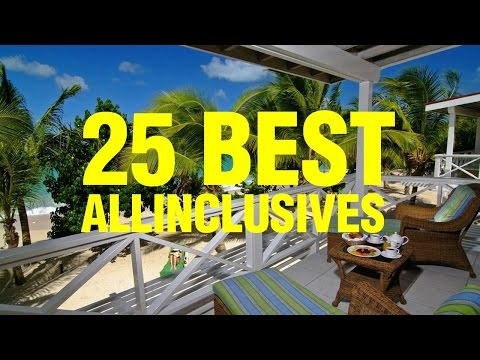 25 Best All inclusive Hotels in the Caribbean 2014
