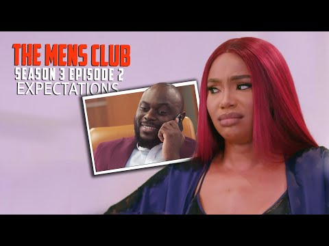 THE MEN'S CLUB / SEASON 3 / Episode 2 Expectations