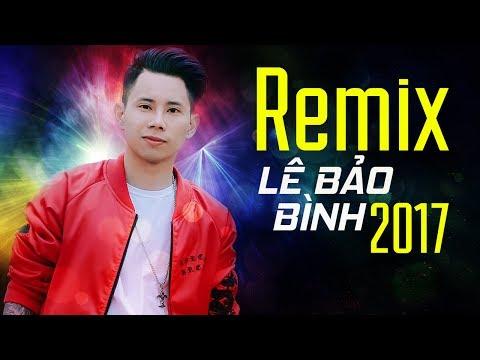 Kết Thúc Lâu Rồi Remix – Lê Bảo Bình Remix 2017 – Liên Khúc Remix Hay Nhất 2017 Của Lê Bảo Bình - Thời lượng: 37:53.