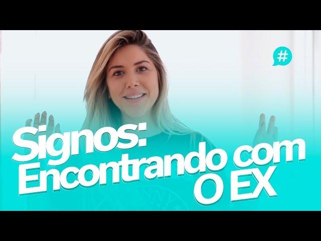 Signos Encontrando com o EX! |Mica Rocha| - Mica Rocha