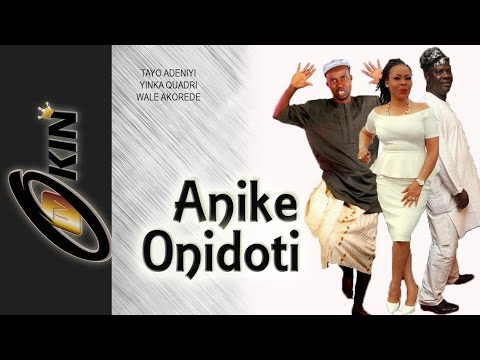 ANIKE ONIDOTI | Nollywood Latest Movie | Yinka Quadri, Temitope Adeniyi