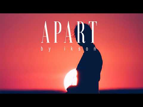 Ikson - Apart (Official)