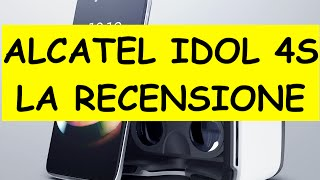 Video: Alcatel Idol 4S, video Unboxing e Recensione ...