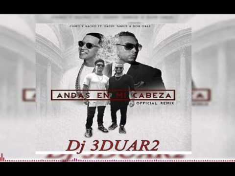 Chino & Nacho Ft. Daddy Yankee, Don Omar, Wisin – Andas En Mi Cabeza (Official Remix)
