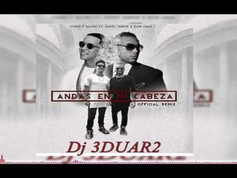 Chino & Nacho Ft. Daddy Yankee, Don Omar, Wisin � Andas En Mi Cabeza (Official Remix)
