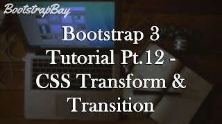 Bootstrap 3 Tutorial Pt.12 - CSS Transform&Transition Effects