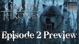 Game Of Thrones Season 7 Episode 2 Preview -