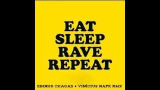 Fat Boy Slim - Eat Sleep Rave Repeat (Edinho Chagas & Vinicius Nape Rmx)